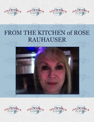 FROM THE KITCHEN of   ROSE RAUHAUSER