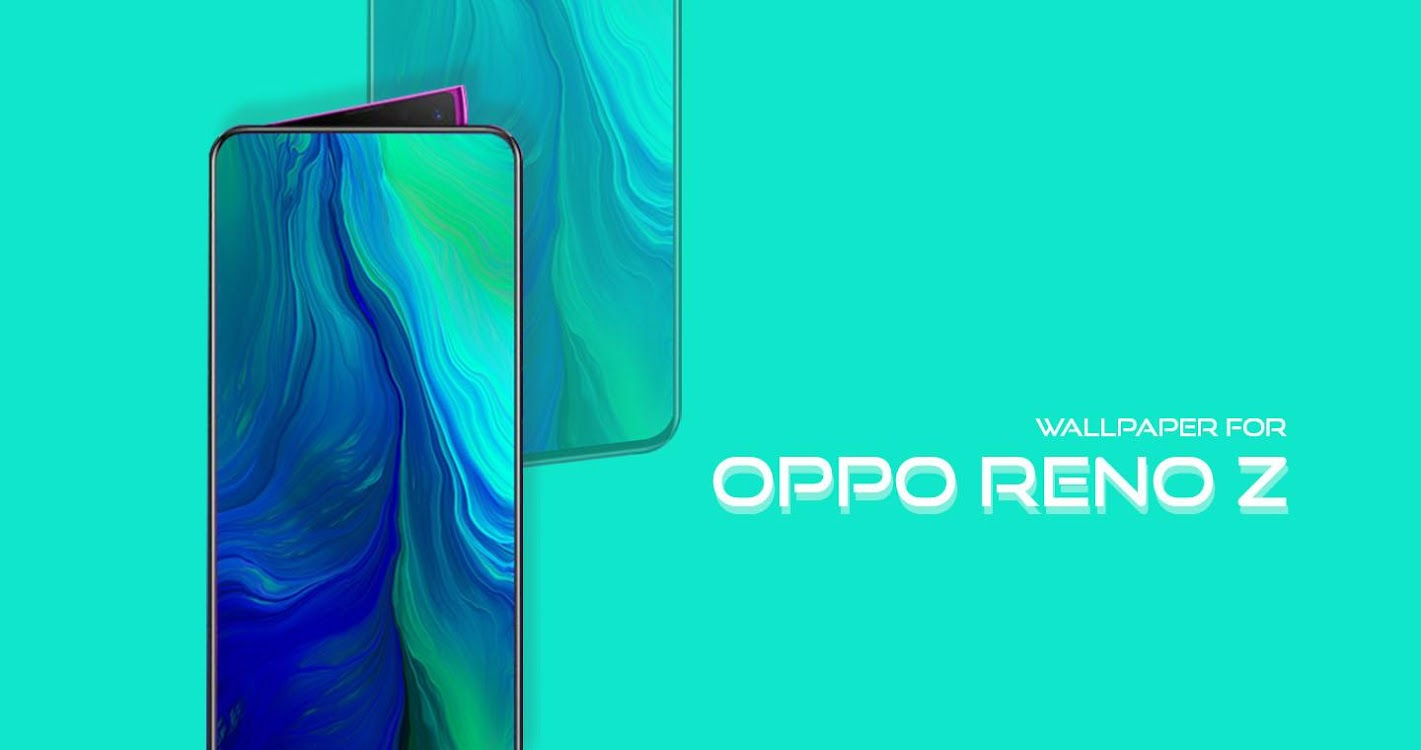Wallpapers for Oppo Reno Z - (Android ...
