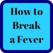 How to Break a Fever