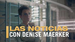 Las noticias con Denise Maerker thumbnail