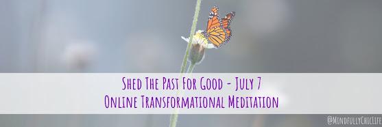 Shed The Past For Good | Online Meditation 7 July