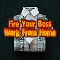 Fire Your Boss Work From Home icon