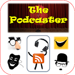 The Podcaster Fun and Comedy
