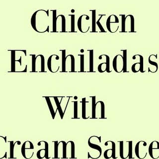 Family Favorite Chicken Enchiladas with Sour Cream Sauce.