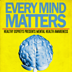 Every Mind Matters text with healthy ospreys mental health awareness subtext and picture of brain