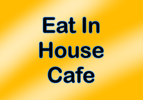 Eat In House Cafe Loughton