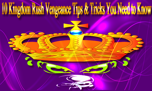 Kingdom Rush Vengeance Guide : Rush Tips 1.0 screenshots 1