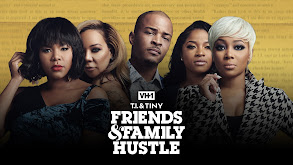 T.I. & Tiny: Friends and Family Hustle thumbnail
