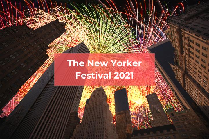 The New Yorker Festival 2021