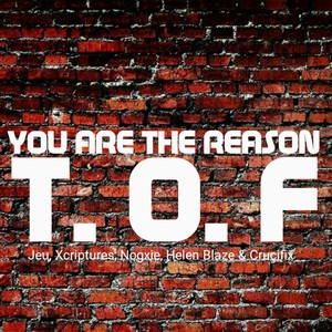 Cover Art for song You Are The Reason ft. Jeu, Xcriptures, Nogxie, Helen Blaze & Crucifix