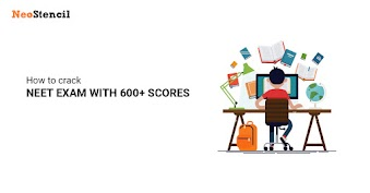 How to crack NEET 2019 with 600+ Scores