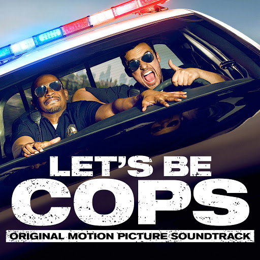 Музыка в Google Play – Various Artists: Let's Be Cops (Original ...