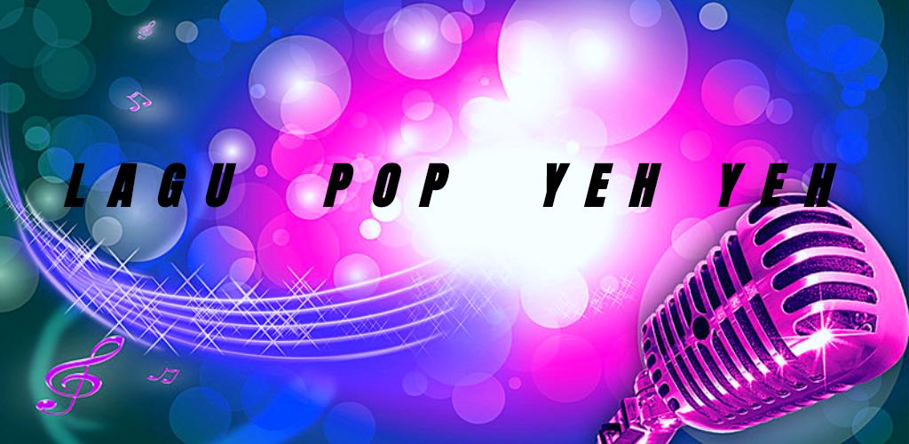 Lagu Terbaik Pop Yeh Yeh 1 0 Apk Download Com Andromo Dev718918 App824876 Apk Free