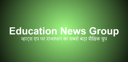 Rajasthan's largest educational group Education News Group Android applications.