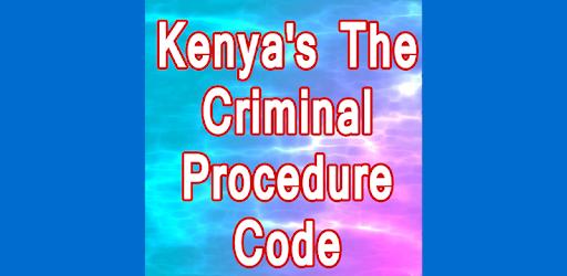 Info on Kenya's The Criminal Procedure Code - التطبيقات على Google Play