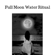 Full Moon Water Ritual