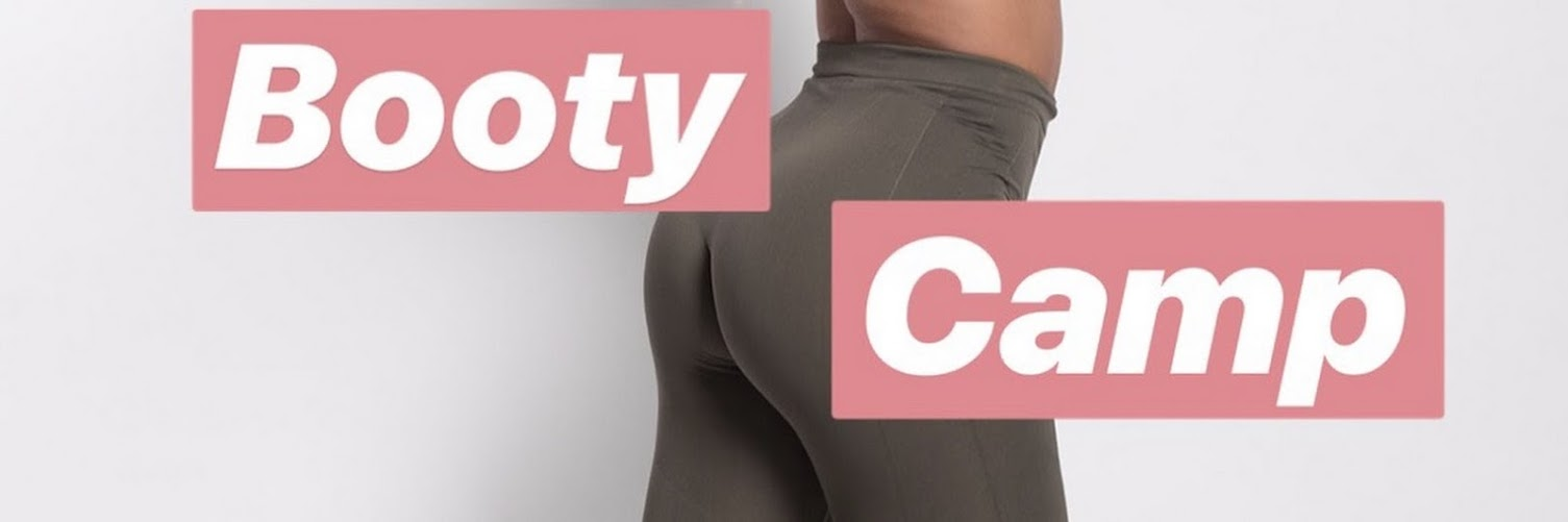 The Booty Camp🍑
