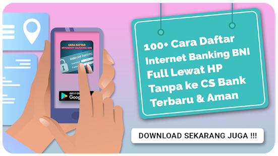 Cara Daftar Internet Banking Bni Terbaru Apps On Google Play