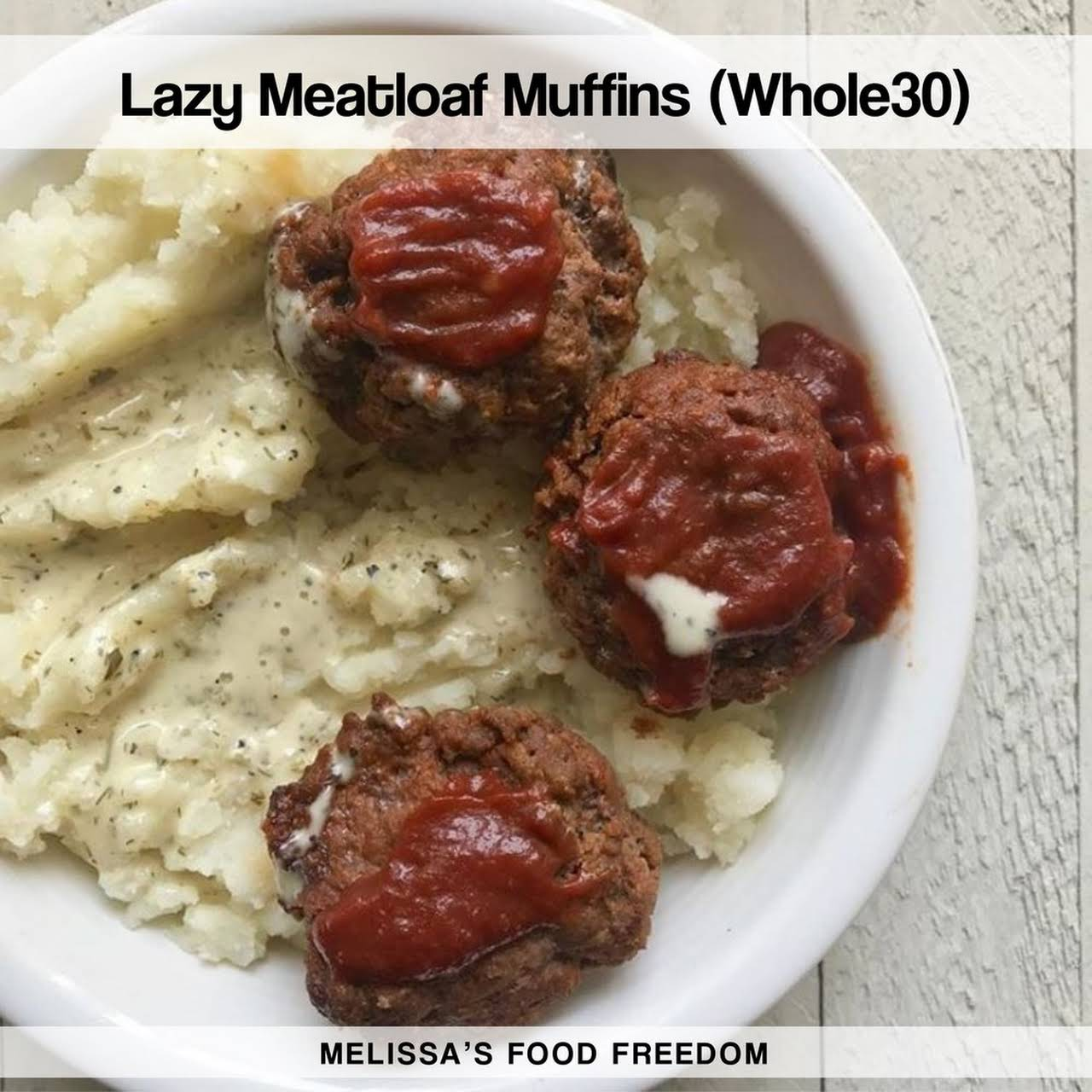 Lazy Meatloaf Muffins (Whole30)