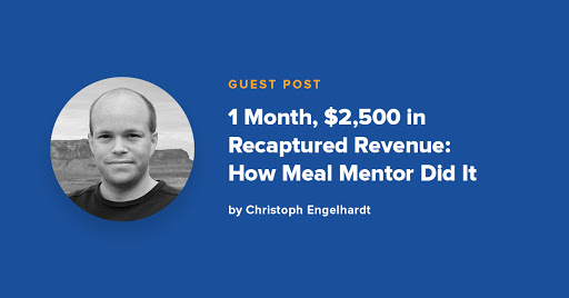 Case Study: How Meal Mentor's Signup Abandonment Emails Recaptured $2,500+ in Revenue (Within 1 Month) Cover Image