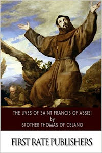 THE LIVES OF SAINT FRANCIS OF ASSISI