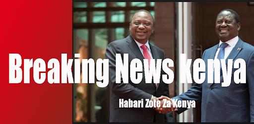 Breaking News Kenya- Trending & Local News Kenya Habari Zote za Kenya Kila Siku.