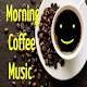 Morning Coffee Music for PC Windows 10/8/7
