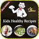Kids Healthy Recipes / healthy kid friendly ideas Download on Windows