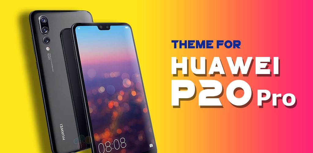 Theme for Huawei P20 Pro - 4K Wallpapers & Icons APK Download fta