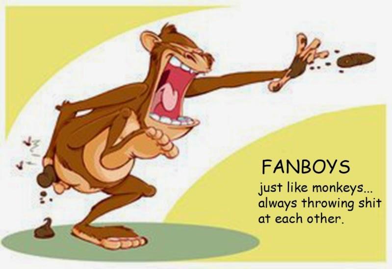 FANBOYS: son como monos...siempre tirandose mierda entre ellos.