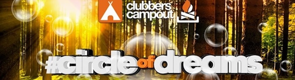Clubbers Campout presents #CircleOfDreams
