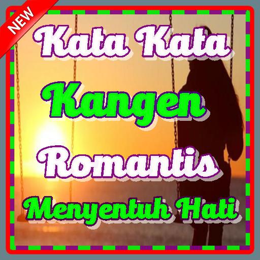 Kata Kata Kangen Romantis Menyentuh Hati Terbaru Android