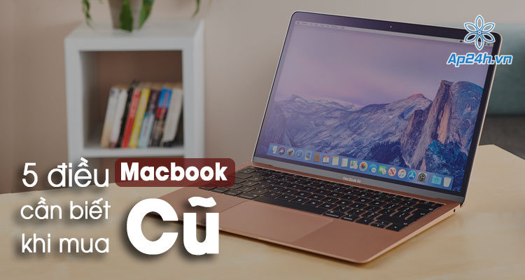 Luu y khi mua MacBook cu