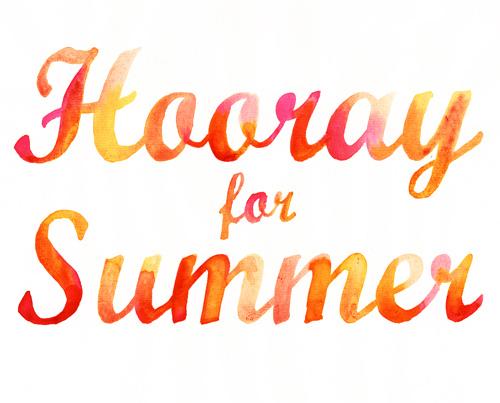 hooray for summer.jpg