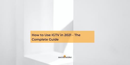 IGTV - A Complete Guide Of Instagram's Video Platform
