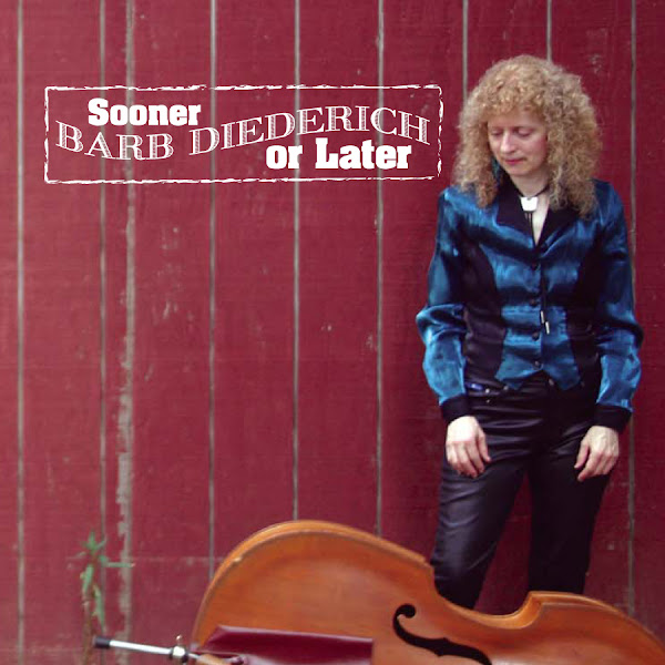 Photo: Barb Diederich's Wammie (D.C. area) nominated album, Sooner or Later. She just happens to be my aunt.