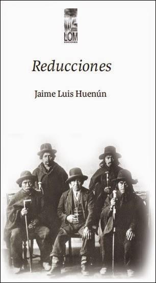 Reducciones de Jaime Luis Huenún: un poemario que reclama el rescate y vindicación de la contingencia histórica mapuche