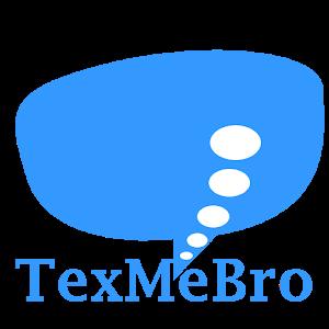 TextMeBro