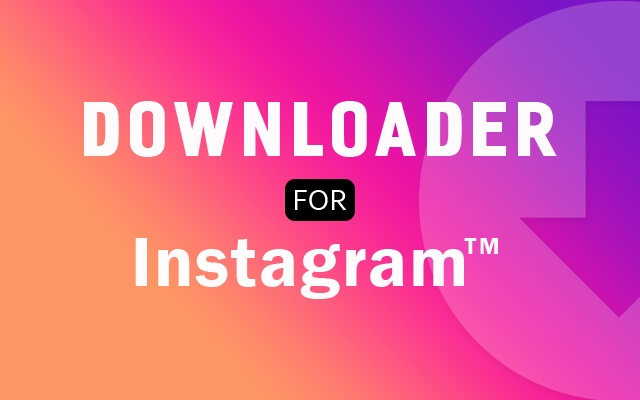 Downloader for Instagram™
