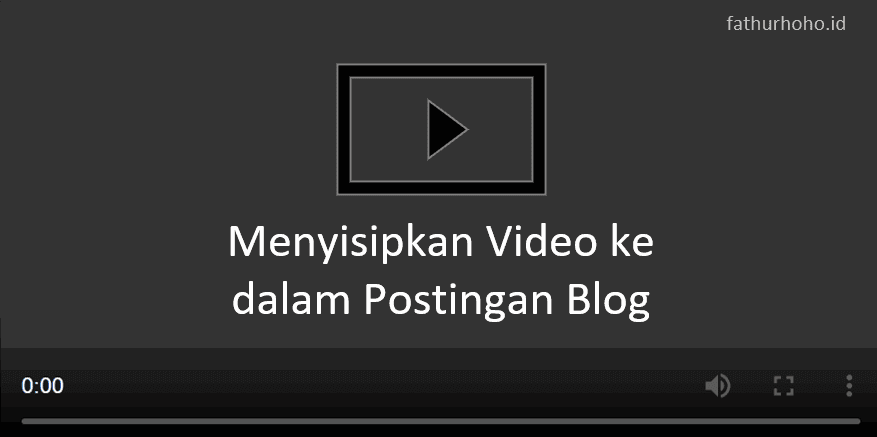 memasukkan video kedalam blog