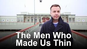 The Men Who Made Us Thin thumbnail