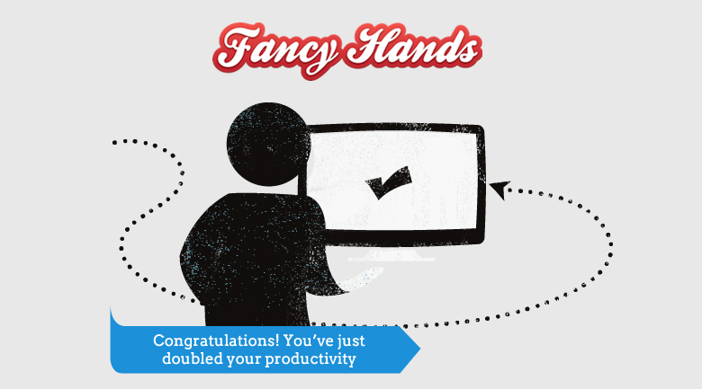 use fancy hands to double your productivity