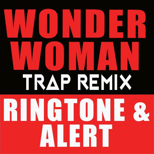 Wonder Woman Trap Remix Ringtone and Alert