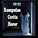 Download Kumpulan Cerita Horor For PC Windows and Mac