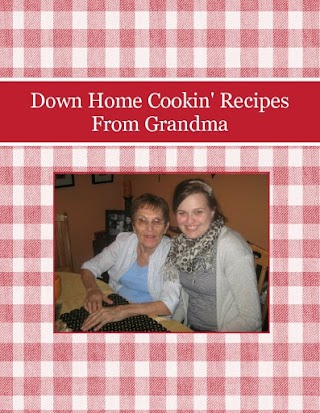 Down Home Cookin' Recipes From Grandma