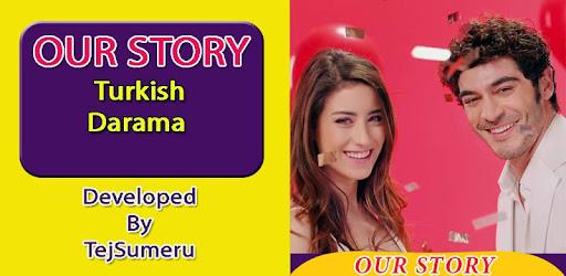 OurStory Turkish Drama - Burak Deniz & Hazal Kaya - Apps on Google Play