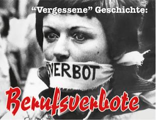 Junge Frau mit Tuch vor dem Mund: «Berufsverbot». Schrift im Bild: «‹Vergessene› Geschichte: Berufsverbote»