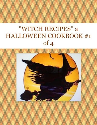 """""""WITCH  RECIPES"""" a HALLOWEEN COOKBOOK #1 of 4"""