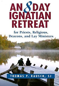 AN 8 DAY IGNATIAN RETREAT
