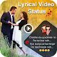Download Lyrical Video Status 2019 -All Latest Video Status For PC Windows and Mac